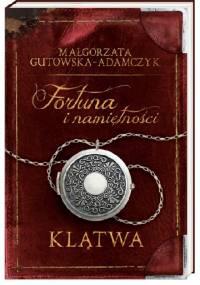 Małgorzata Gutowska-Adamczyk - Fortuna i namiętności. Klątwa
