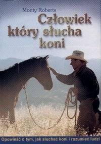 Monty Roberts - Człowiek, który słucha koni