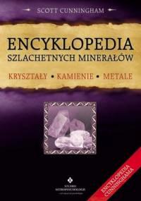 Scott Cunningham - Encyklopedia szlachetnych minerałów