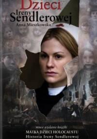 Anna Mieszkowska - Dzieci Ireny Sendlerowej