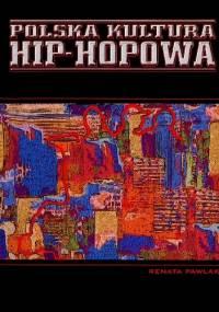 Renata Pawlak - Polska kultura hip-hopowa