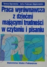 Zofia Pietrzak-Stępkowska - Praca wyrównawcza z dziećmi mającymi trudności w czytaniu i pisaniu