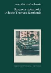 Agata Wittchen-Barełkowska - Kategoria teatralności w dziele Thomasa Bernharda
