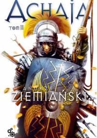 Andrzej Ziemiański - Achaja - Tom II
