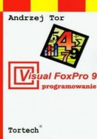 Tor Andrzej - Visual FoxPro 9 programowanie