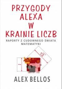 Alex Bellos - Przygody Alexa w krainie liczb