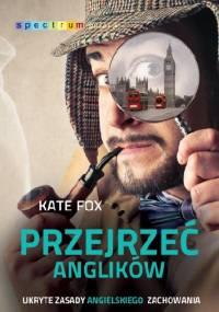 Kate Fox - Przejrzeć Anglików