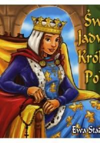 Ewa Stadtmüller - Święta Jadwiga królowa Polski
