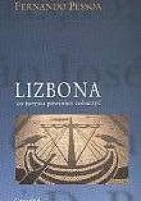 Fernando Pessoa - Lizbona: co turysta powinien zobaczyć