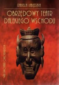 Izabella Łabędzka - Obrzędowy teatr Dalekiego Wschodu
