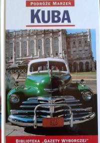 praca zbiorowa - Kuba. Podróże marzeń