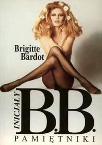 Brigitte Bardot - Inicjały B.B. Pamiętniki