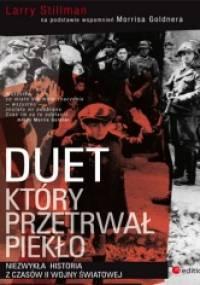 Larry Stillman - Duet, który przetrwał piekło. Niezwykła historia z czasów II wojny światowej