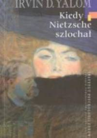 Irvin David Yalom - Kiedy Nietzsche szlochał