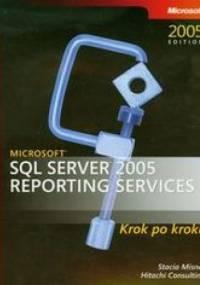 Misner Stacia - Microsoft SQL Server 2005. Reporting Services
