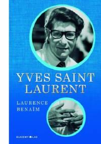 Laurence Benaim - Yves Saint Laurent