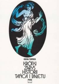 Irena Turska - Krótki zarys historii tańca i baletu