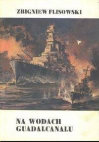 Zbigniew Flisowski - Na wodach Guadalcanalu