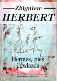 Zbigniew Herbert - Hermes, pies i gwiazda