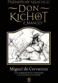 Miguel de Cervantes  y Saavedra - Przemyślny szlachcic don Kichot z Manczy