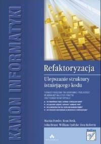 Martin Fowler - Refaktoryzacja. Ulepszanie struktury istniejącego kodu