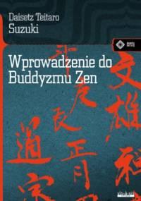 Daisetz Teitaro Suzuki - Wprowadzenie do Buddyzmu Zen