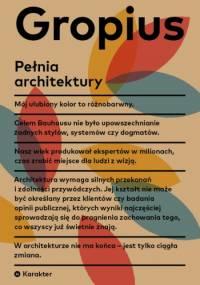 Walter Gropius - Pełnia architektury