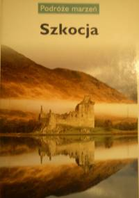 praca zbiorowa - Szkocja. Podróże marzeń