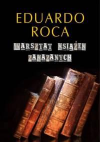 Eduardo Roca - Warsztat książek zakazanych