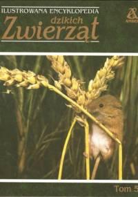 praca zbiorowa - Ilustrowana encyklopedia dzikich zwierząt tom 5