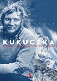 Dariusz Kortko - Kukuczka. Opowieść o najsłynniejszym polskim himalaiście
