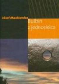 Józef Mackiewicz - Bulbin z jednosielca