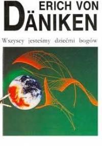 Erich von Däniken - Wszyscy jesteśmy dziećmi bogów: Gdyby groby mogły mówić