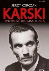 Jerzy Korczak - Karski. Opowieść biograficzna