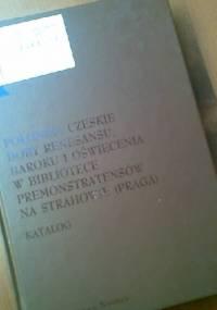 Jan Linka - Polonika czeskie doby renesansu, baroku i oświecenia w bibliotece premonstratensów na Strahowie (Praga)