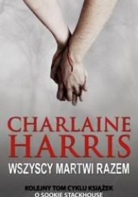 Charlaine Harris - Wszyscy martwi razem