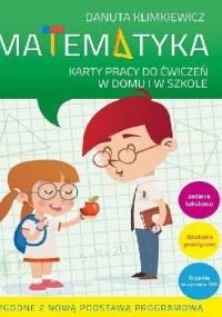 Danuta Klimkiewicz - Matematyka. Karty pracy do ćwiczeń w domu i w szkole. Klasa 2