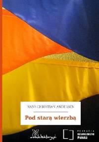 Hans Christian Andersen - Pod starą wierzbą