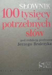 Jerzy Bralczyk - 100 tysięcy potrzebnych słów