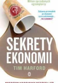 Tim Harford - Sekrety ekonomii, czyli ile naprawdę kosztuje twoja kawa?