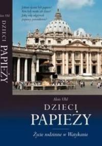 Alois Uhl - Dzieci papieży : życie rodzinne w Watykanie