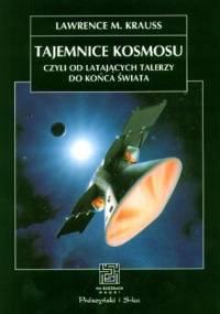 Lawrence M. Krauss - Tajemnice kosmosu czyli od latających talerzy do końca świata