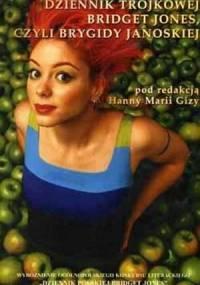 Hanna Maria Giza - Dziennik Trójkowej Bridget Jones, czyli Brygidy Janowskiej