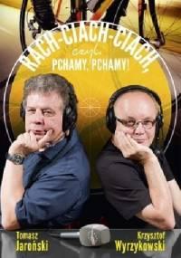 Krzysztof Wyrzykowski - Rach-ciach-ciach, czyli pchamy, pchamy!