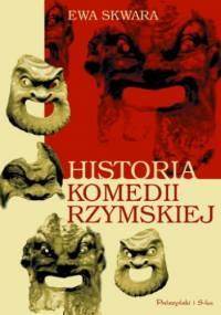Ewa Skwara - Historia komedii rzymskiej