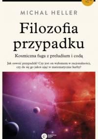 Michał Heller - Filozofia przypadku
