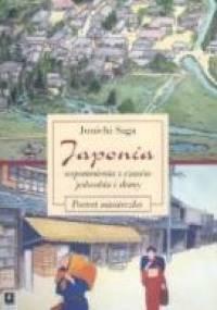 Jun'ichi Saga - Japonia - wspomnienia z czasów jedwabiu i słomy. Portret miasteczka.