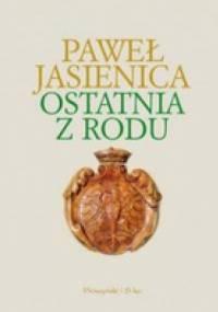 Paweł Jasienica - Ostatnia z rodu