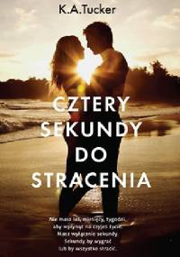 K.A. Tucker - Cztery sekundy do stracenia