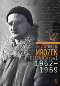 Sławomir Mrożek - Dziennik tom 1 1962-1969